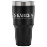 Seabees Slogan 30oz Stainless Steel Vacuum Insulated Tumbler