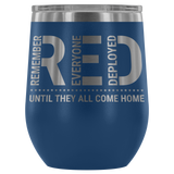 Remember Everyone Deployed Wine Tumbler