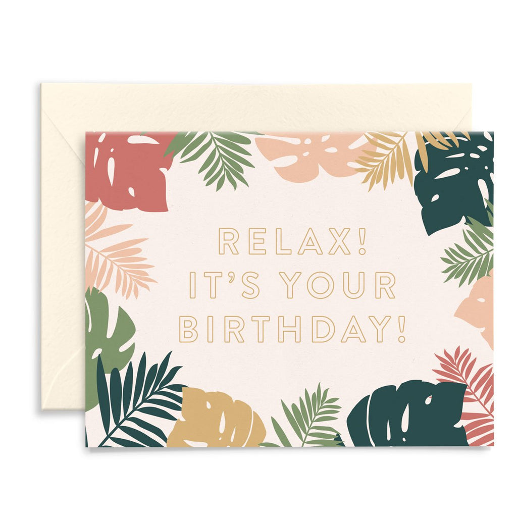 Relax! It's Your Birthday Palms Card