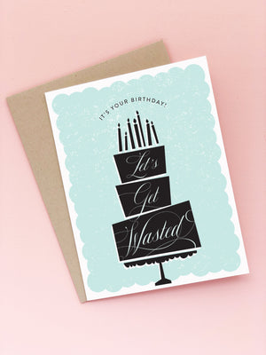 Funny Birthday Card | Let's Get Wasted