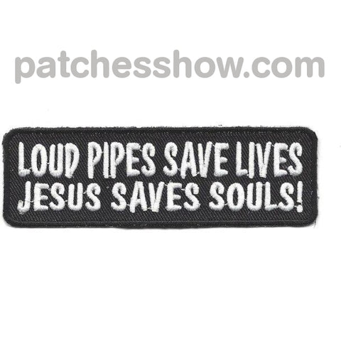 Loud Pipes Save Lives Jesus Saves Souls Patches Military Tactical Patches Embroidered Sew On Or Iron