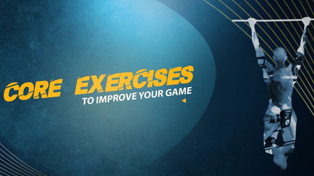 Core Exercises To Improve Your Game