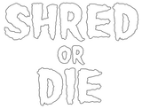 "Shred Stickers - Shred Or Die Stack White 5.5""x4 1pc 