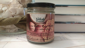 You're Better Than Waffles 9 oz Natural Soy Candle