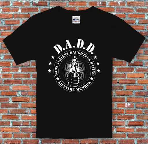 """D.A.D.D Dads against Daughters dating"" Humorous Parents Gift T-Shirt S-2XL"