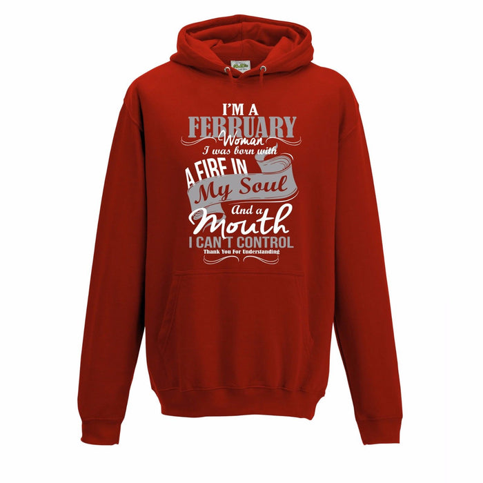 """ I'm A February Woman.... "" Birthday Month Slogan Hoodie"
