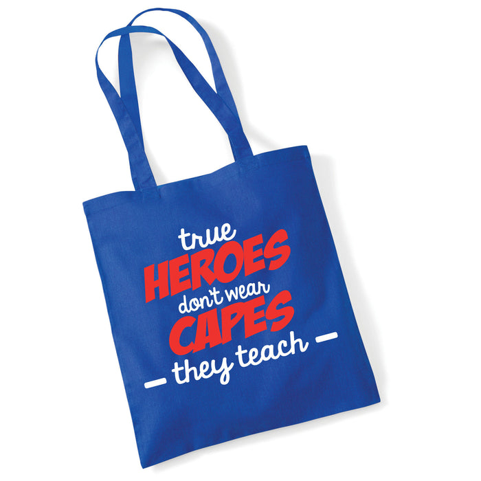 """True Heroes don't wear capes, they Teach"" Teacher End of Year Gift Tote Bag"