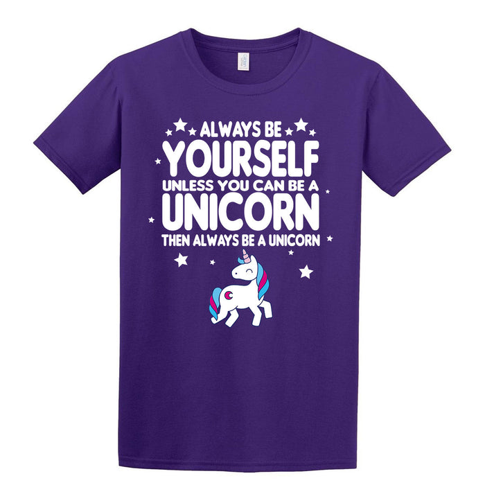 """Always be yourself, unless you can be a unicorn."" Cute Printed T-shirt"