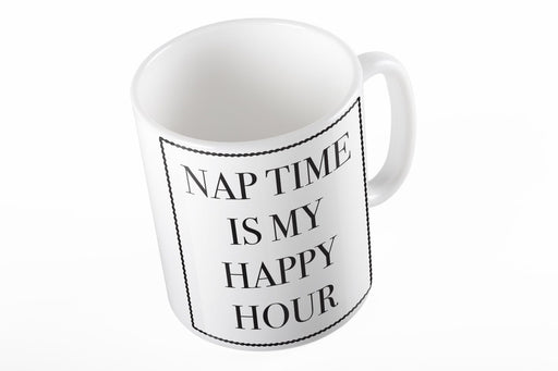 Nap time is my happy hour funny slogan quote Mother's day Gift printed mug