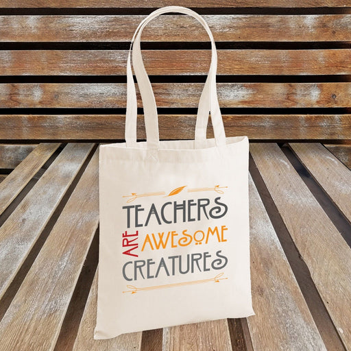 Teachers are Awesome Creatures Tote Bag / Novelty Gift / Teacher's Funny Gift
