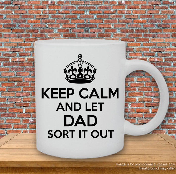 'Keep calm and let Dad sort it out.' Mug