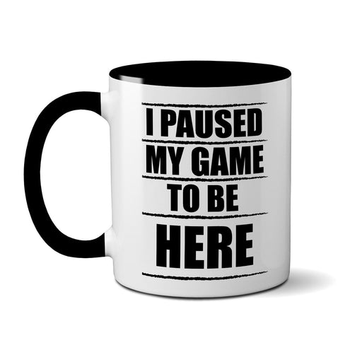 I Paused My Game To Be Here Mug - Cup Coffee Tea - Gift Present - Xbox PS4 Funny