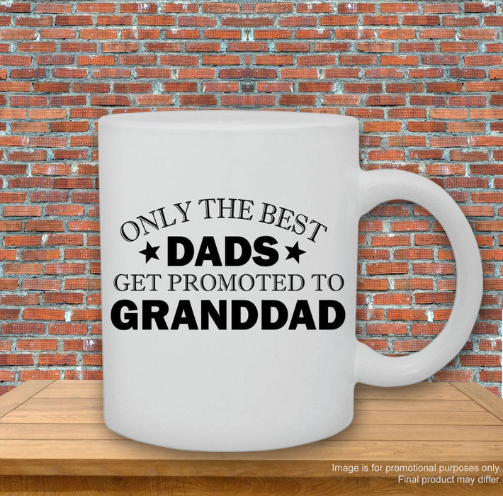 'Only the best Dads get promoted to Granddad.' Mug