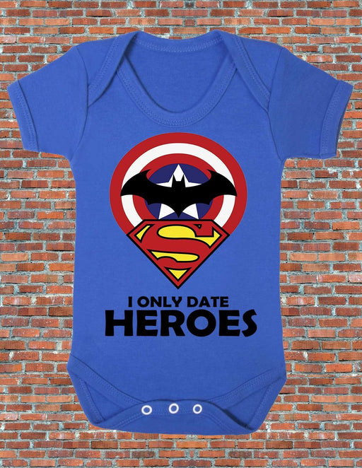 I only date heroes Bear BabyGrow