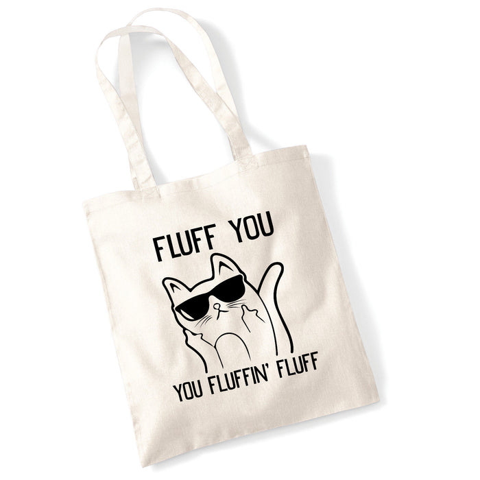 Fluff You, You Fluffing Fluff Funny Cute Slogan Illustration Tote Bag