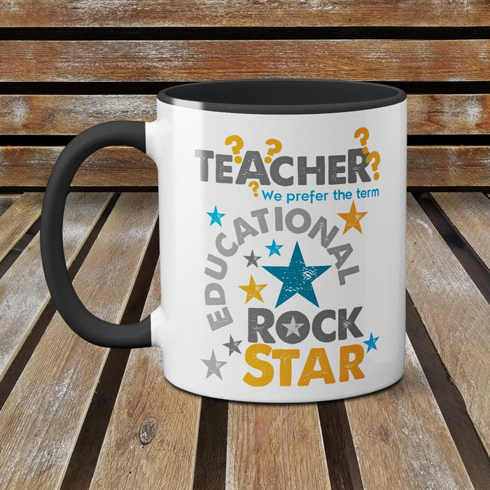 Teacher - We prefer the term Educational Rock Star - Funny Ceramic Mug