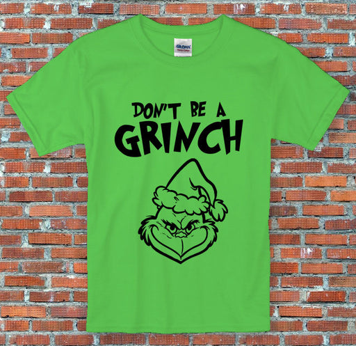 """Don't be a Grinch"" The Grinch Christmas Shirt S to 2XL"