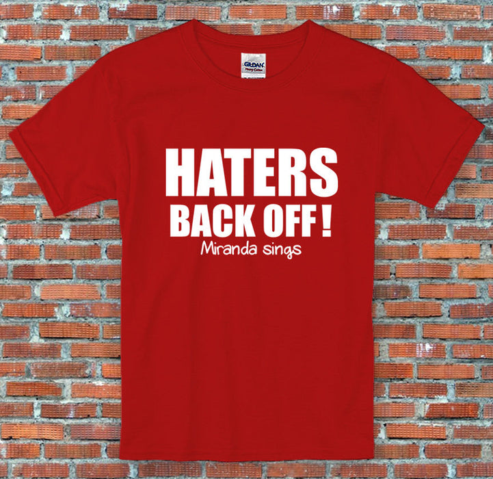 Haters Back Off Miranda Sings Inspired T-Shirt S-2XL