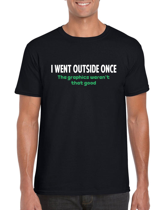 """I Went Outside Once..."" Funny Gaming Computer Nerdy Gift T-shirt"