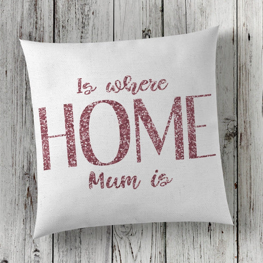 Home is where Mum is - Mothers Day Cushion Cover - Sparkly Rose Gold