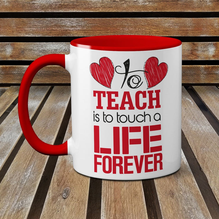 To Teach Is To Touch A Life Forever Cute 11 Oz Mug For Teachers Leaving Present