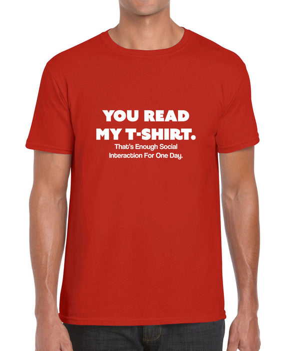 You read my Shirt That's enough Social Interaction Funny Graphic Shirt