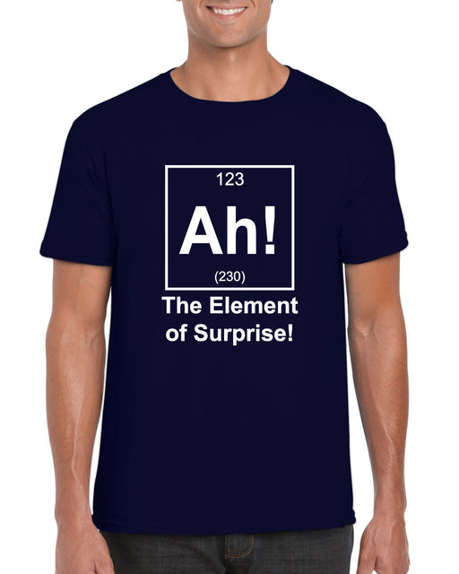 """ Ah! The Element of Suprise "" Comedy Nerd Humour T Shirt"
