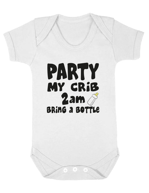 """Party My Crib Bring a Bottle"" Funny Witty White BabyGrow"