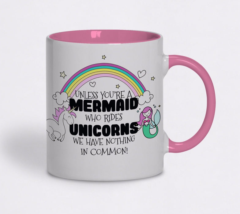 """ Unless your a mermaid.. "" Cute Unicorn funny Slogan pink white Gift Mug"