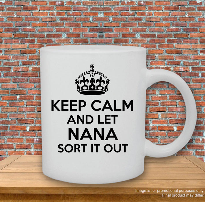 'Keep calm and let Nana sort it out.' Mug