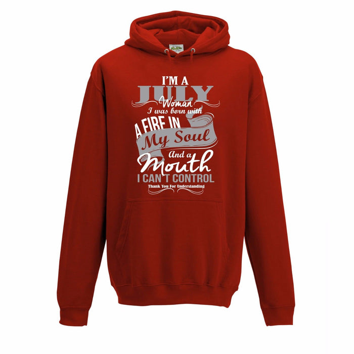 """ I'm A July Woman.... "" Birthday Month Slogan Hoodie"