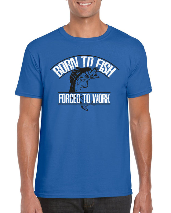 """Born To Fish, Forced To Work "" Funny Fishing T-shirt"