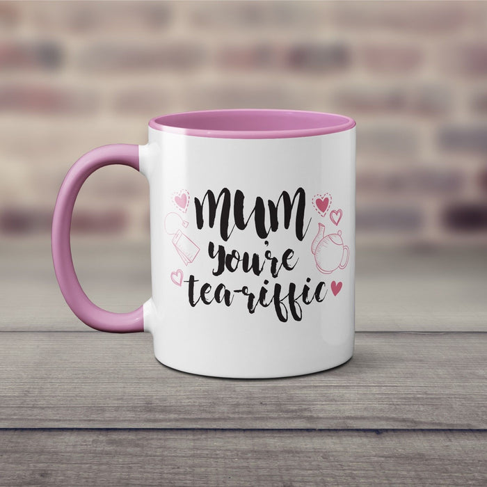 Mum, You're Tea-riffic! Funny Quote Pink and White Cup Mug for Mother's Day Gift