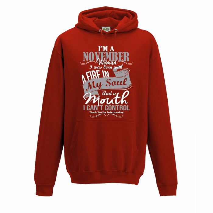 """ I'm A November Woman.... "" Birthday Month Slogan Hoodie"