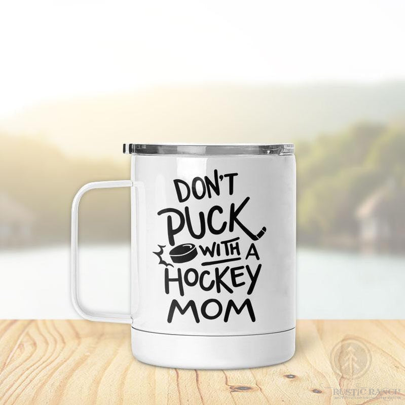 PUCK WITH A HOCKEY MOM INSULATED MUG-Rustic Ranch