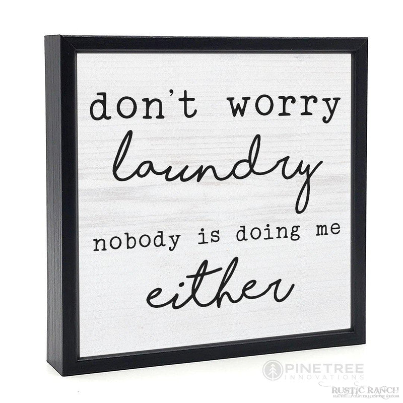 DONT' WORRY LAUNDRY BOX SIGN-Rustic Ranch