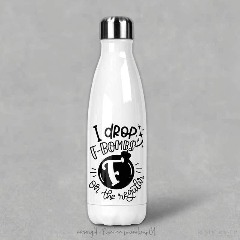 I DROP F BOMBS WATER BOTTLE-Rustic Ranch