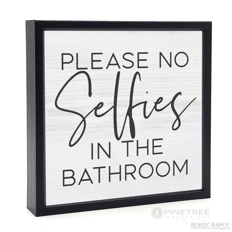 NO SELFIES BOX SIGN-Rustic Ranch