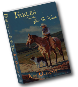Fables From the Far Far West, Book of Short Stories From the Real West
