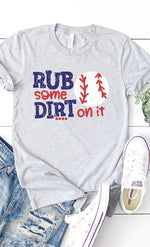 Women's Rub Some Dirt on It Graphic Tee