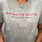 "2020 Dakota Days Gray Tee ""The One With The Pandemic"""