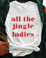 All The Jingle Ladies Gray Tee