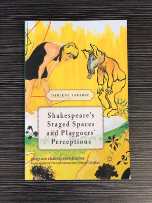 Shakespeare's Staged Spaces Playgoers Perceptions