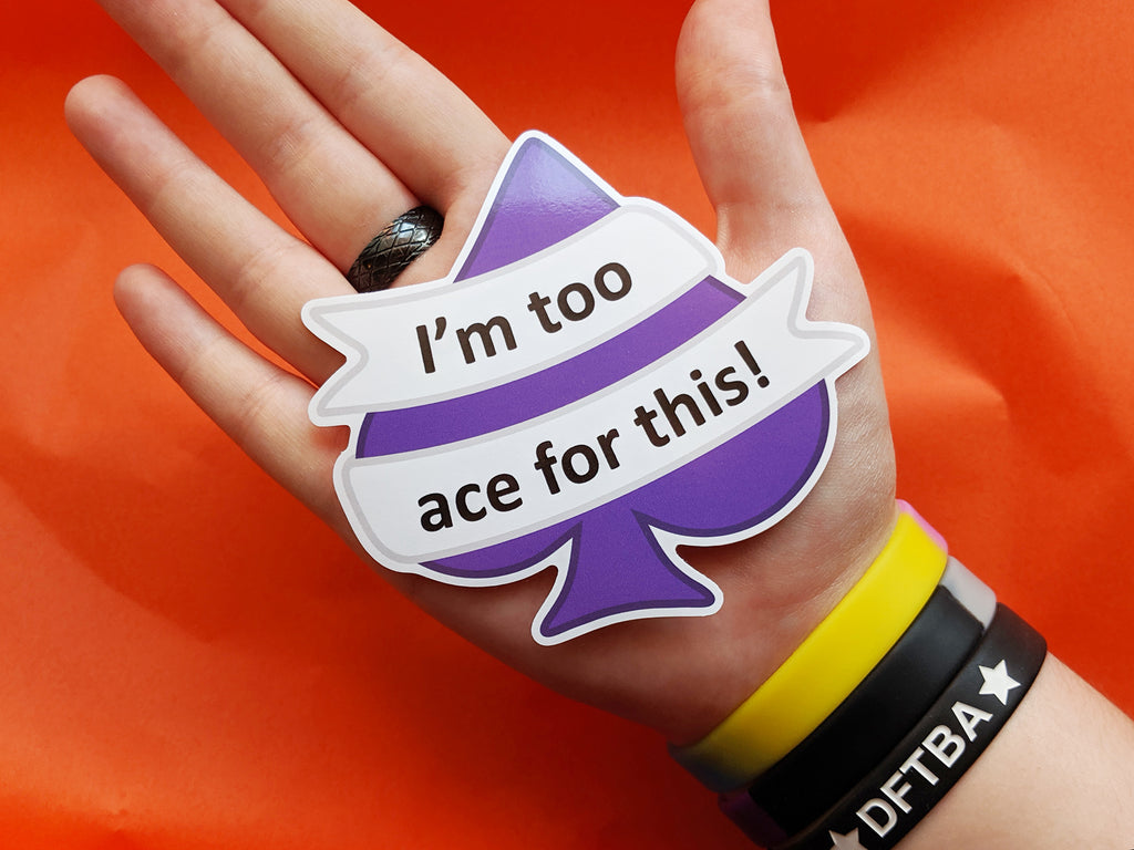 I'm Too Ace For This 10cm Vinyl Sticker (Asexual Pride)
