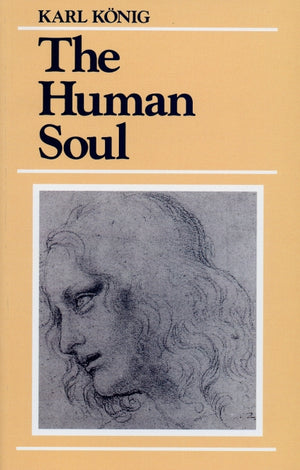 The Human Soul by Karl König