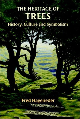 The Heritage of Trees: History, Culture, and Symbolism by Fred Hageneder
