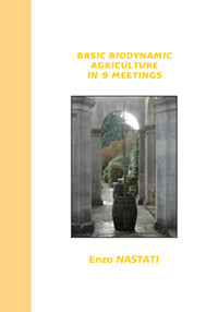Basic Biodynamic Agriculture in 9 Meetings by Enzo Nastati