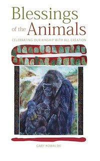 Blessings of the Animals by Gary Kowalski