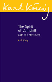 The Spirit of Camphill by Karl König