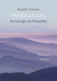 Meditations for Courage and Tranquillity by Rudolf Steiner